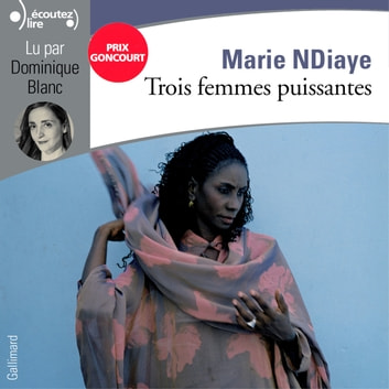 Trois femmes puissantes audiobook by Marie NDiaye