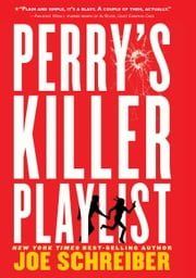 Perry's Killer Playlist ebook by Joe Schreiber