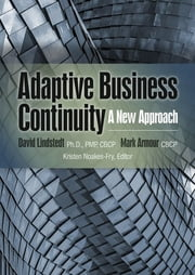 Adaptive Business Continuity: A New Approach ebook by David Lindstedt, Mark Armout, Kristen Noakes-Fry