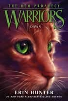 Warriors: The New Prophecy #3: Dawn ebook by Erin Hunter,Dave Stevenson