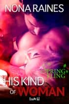 His Kind of Woman ebook by Nona Raines