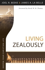 Living Zealously ebook by Joel R. Beeke
