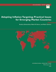 Adopting Inflation Targeting: Practical Issues for Emerging Market Countries ebook by Marc Mr. Zelmer,Andrea Ms. Schaechter