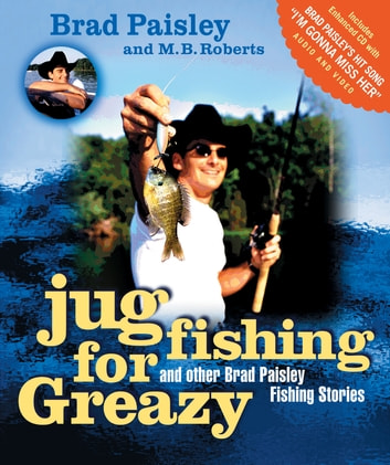 Jug Fishing for Greazy and Other Brad Paisley Fishing Stories eBook by Brad Paisley,M. B. Roberts