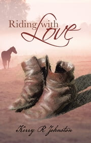 Riding with Love ebook by Kerry R Johnston