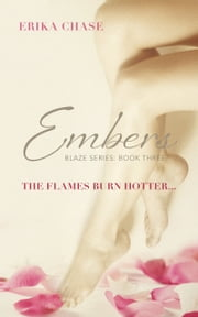 Embers (Blaze #3) ebook by Erika Chase