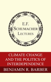 Climate Change and the Politics of Interdependence ebook by Benjamin R. Barber,Hildegarde Hannum