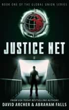 Justice Net ebook by David Archer, Abraham Falls