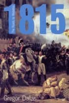 1815 ebook by Gregor Dallas