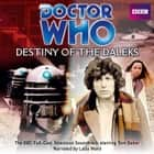 Doctor Who: Destiny Of The Daleks Áudiolivro by Terry Nation, Full Cast, Lalla Ward, Tom Baker