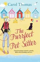 The Purrfect Pet Sitter ebook by Carol Thomas