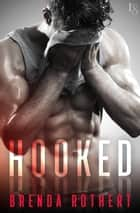 Hooked - A Novel ebook by Brenda Rothert