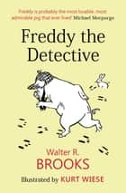 Freddy the Detective ebook by Walter R. Brooks
