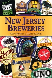 New Jersey Breweries ebook by Lew Bryson, Mark Haynie