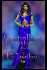 Controlling Christine, Book One ebook by JG Leathers