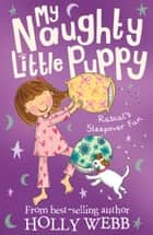 Rascal's Sleepover Fun ebook by Holly Webb, Kate Pankhurst Kate Pankhurst