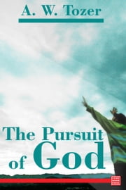 The Pursuit of God ebook by A.W. Tozer