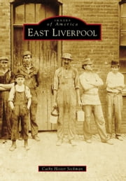 East Liverpool ebook by Cathy Hester Seckman