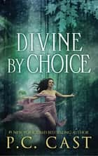 Divine By Choice ebook by