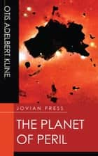 The Planet of Peril ebook by Otis Adelbert Kline