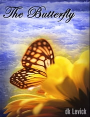 The Butterfly ebook by D.K. LeVick