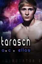Tarasch - Book 2 ebook by A.C. Ellas
