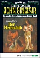 John Sinclair Gespensterkrimi - Folge 28 - Der Hexenclub ebook by Jason Dark