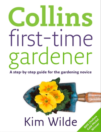 First-time Gardener eBook by Kim Wilde