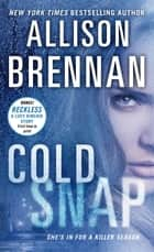 Cold Snap ebook by Allison Brennan