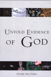 Untold Evidence of God ebook by Andre Dellerba