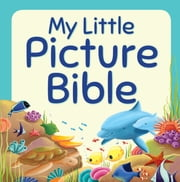 My Little Picture Bible ebook by Juliet David