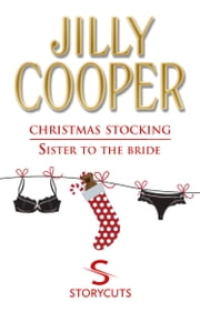Christmas Stocking/Sister To The Bride (Storycuts) ebook by Jilly Cooper OBE