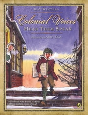 Colonial Voices: Hear Them Speak ebook by Kay Winters,Larry Day
