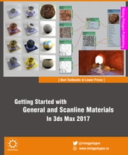 Getting Started with General and Scanline Materials in 3ds Max 2017 ebook by Ravi Conor