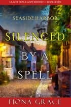 Silenced by a Spell (A Lacey Doyle Cozy Mystery—Book 7) ebook by Fiona Grace