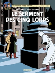 Blake & Mortimer - tome 21 - Le serment des cinq lords ebook by Yves Sente,andré juillard