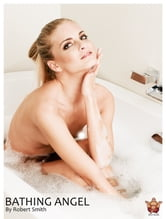 Bathing Angel - Erotic Art Picture Book ebook by Robert Smith