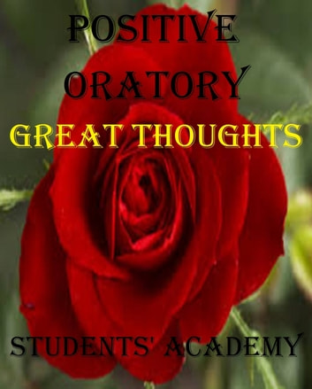 Positive Oratory: Great Thoughts ebook by Students' Academy