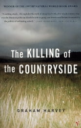 The Killing Of The Countryside ebook by Graham Harvey