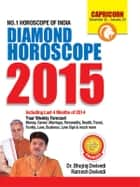 Annual Horoscope Capricorn 2015 ebook by Dr. Bhojraj Dwivedi, Pt. Ramesh Dwivedi