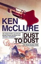 Dust to Dust - A Dr Steven Dunbar Thriller: Book 8 ebook by