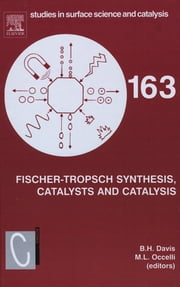 Fischer-Tropsch Synthesis, Catalysts and Catalysis ebook by Burtron H. Davis,Mario L. Occelli