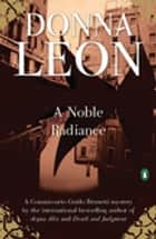 A Noble Radiance ebook by Donna Leon