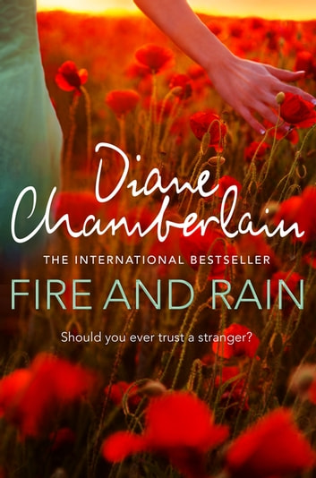 Fire and Rain ebook by Diane Chamberlain
