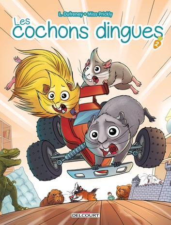 Les Cochons dingues T02 eBook by Laurent Dufreney,Miss Prickly