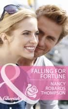 Falling for Fortune (Mills & Boon Cherish) ebook by Nancy Robards Thompson