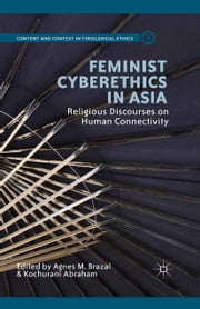 Feminist Cyberethics in Asia - Religious Discourses on Human Connectivity ebook by