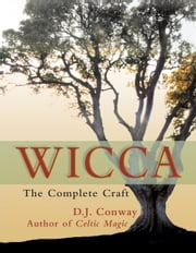 Wicca - The Complete Craft ebook by D.J. Conway,Jeanne Mclarney