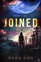 Joined - Book One ebook by Mara Gan