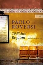 Tödliches Requiem ebook by Paolo Roversi, Marie Rahn